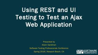 Using REST and UI Testing to Test an Ajax Web...