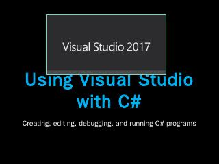 Using Visual Studio with C# Visual Studio with C