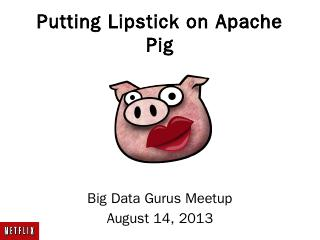 Watching Pigs Fly with the Netflix Hadoop Too...