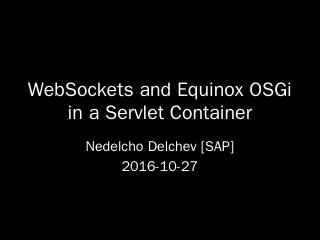 WebSockets and Equinox OSGi in a Servlet Cont...