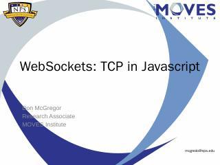 Websockets.pptx - MOVES Institute