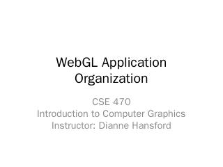WebGL Application Organization - FarinHansfor...