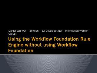 WF – Workflow Foundat...