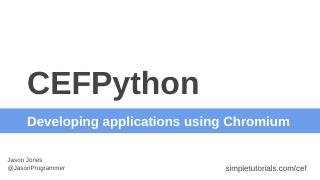 What is CEF? Chromium Embedded Framework - Si...