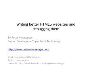 Writing better HTML5 websites and debugging t...