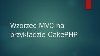 Wzorzec MVC na przykadzie CakePHP