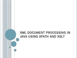 XML document processing in Java using XPath a...