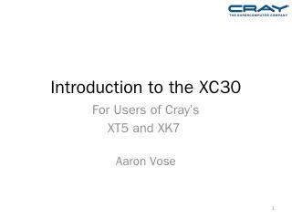 XT5/XK7 to XC30 Changes