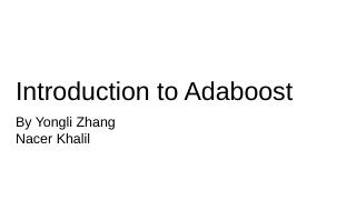 Yongli's and Nacer's Presentation of AdaBoost