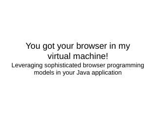 You got your browser in my virtual machine! L...