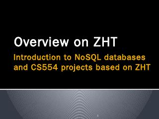 ZHT and NoSQL databases introduction - Data-I...
